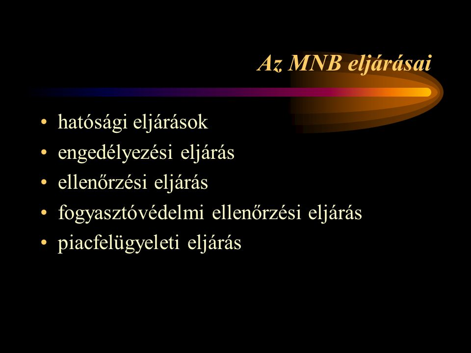Az MNB eljárásai hatósági eljárások engedélyezési eljárás