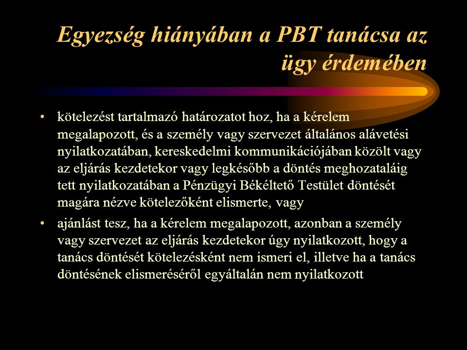 Egyezség hiányában a PBT tanácsa az ügy érdemében