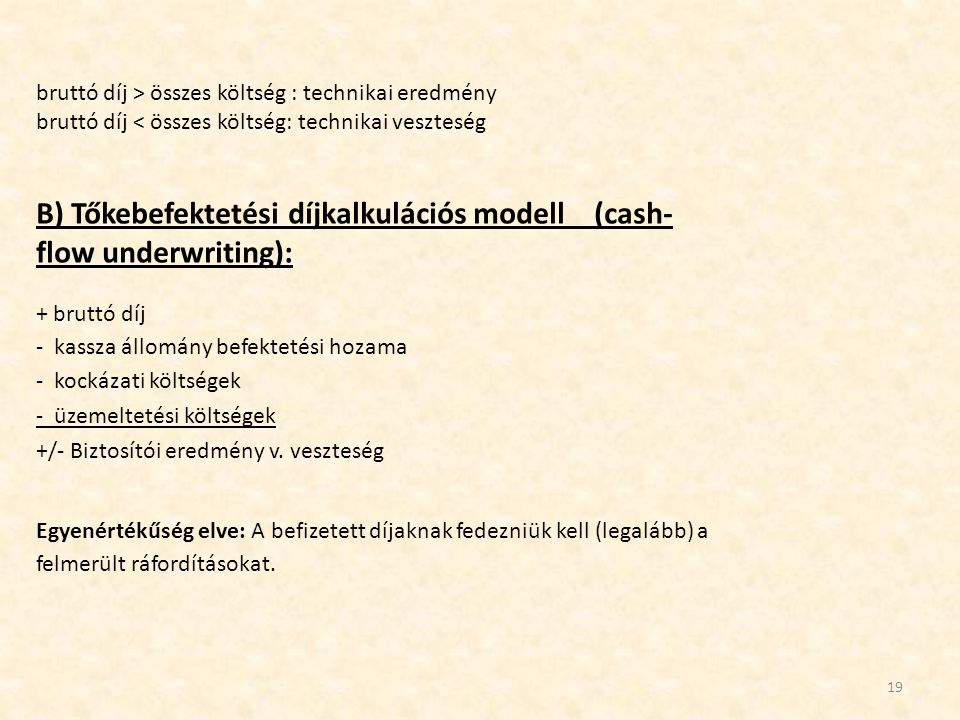 B) Tőkebefektetési díjkalkulációs modell (cash-flow underwriting):