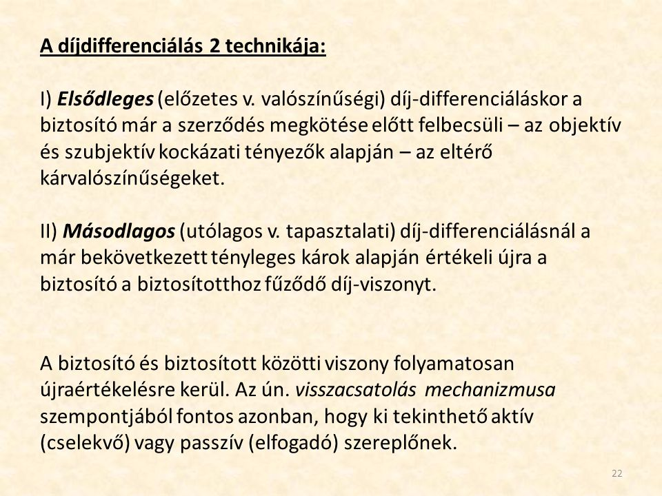 A díjdifferenciálás 2 technikája: I) Elsődleges (előzetes v