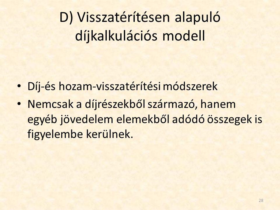 D) Visszatérítésen alapuló díjkalkulációs modell