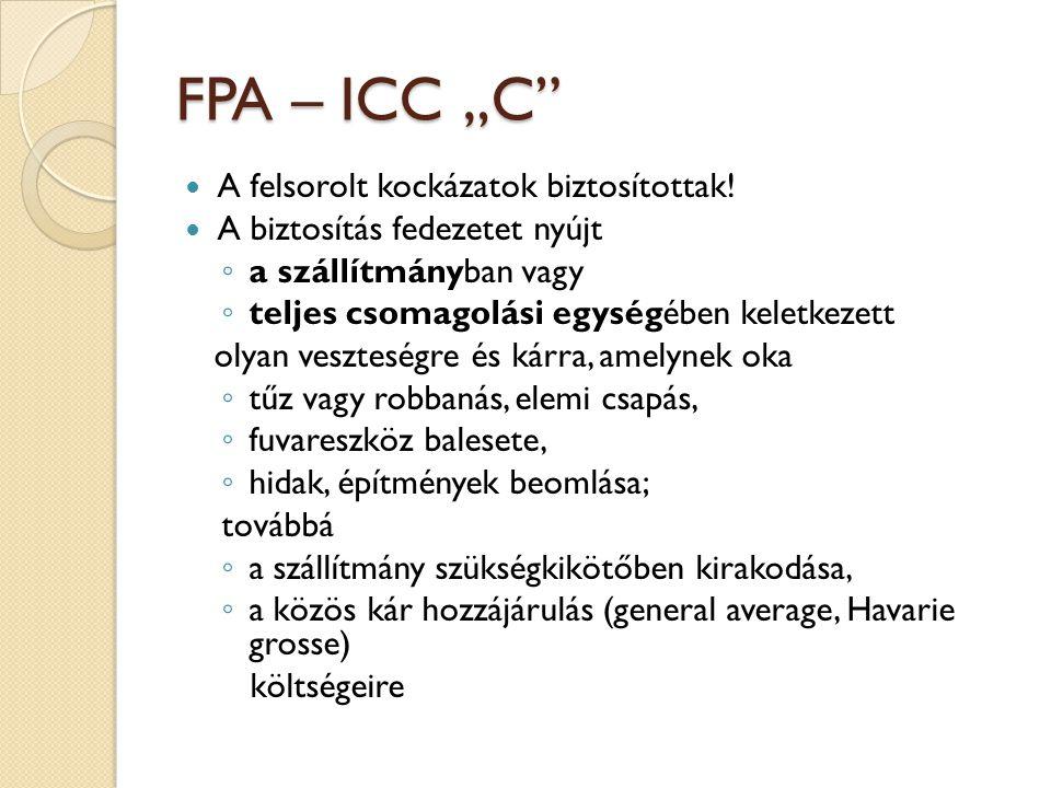 """FPA – ICC """"C A felsorolt kockázatok biztosítottak!"""