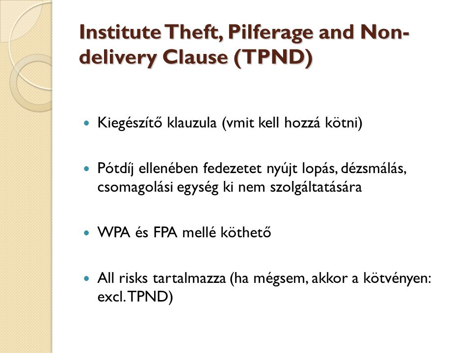 Institute Theft, Pilferage and Non-delivery Clause (TPND)