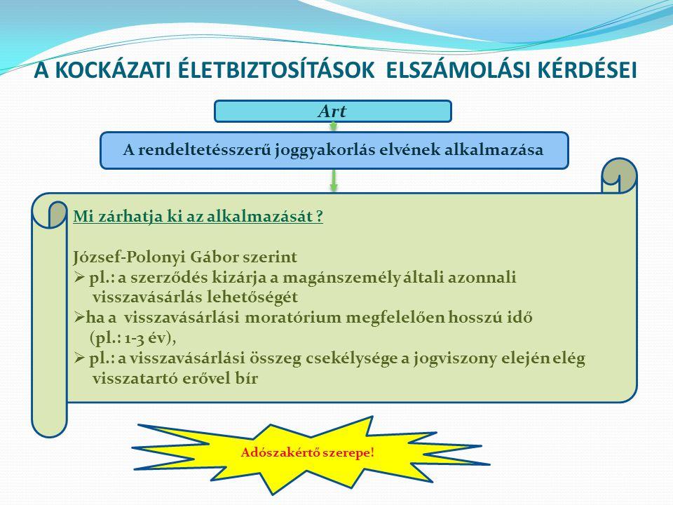 A KOCKÁZATI ÉLETBIZTOSÍTÁSOK ELSZÁMOLÁSI KÉRDÉSEI
