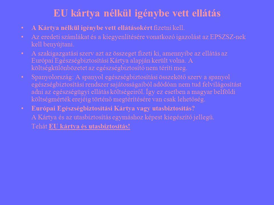 EU kártya nélkül igénybe vett ellátás