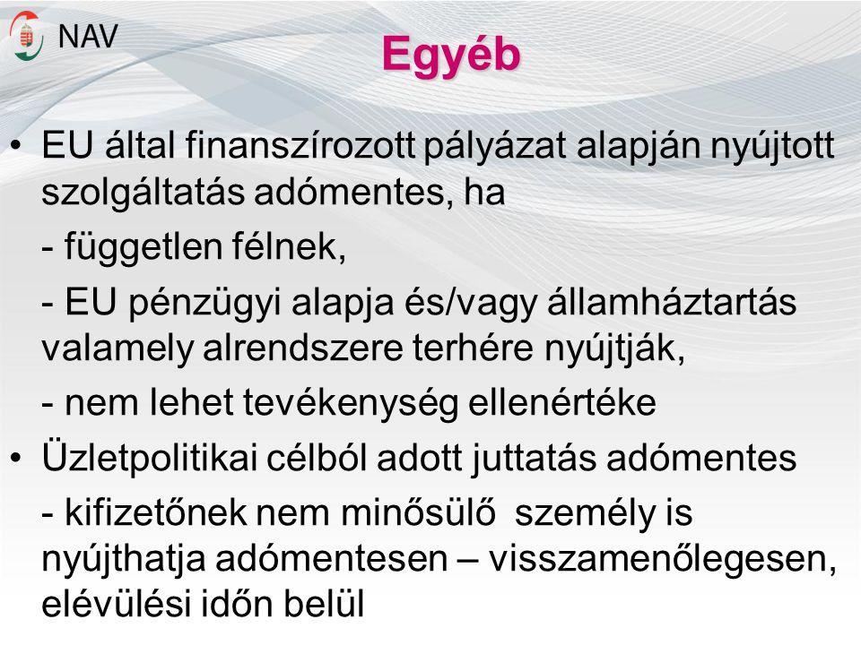 Egyéb EU által finanszírozott pályázat alapján nyújtott szolgáltatás adómentes, ha. - független félnek,