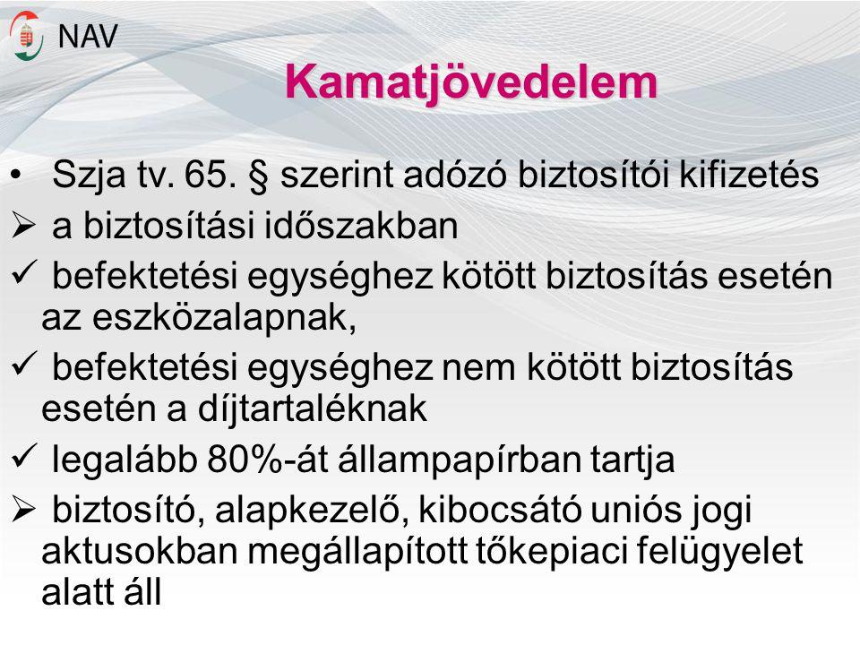 Kamatjövedelem Szja tv. 65. § szerint adózó biztosítói kifizetés