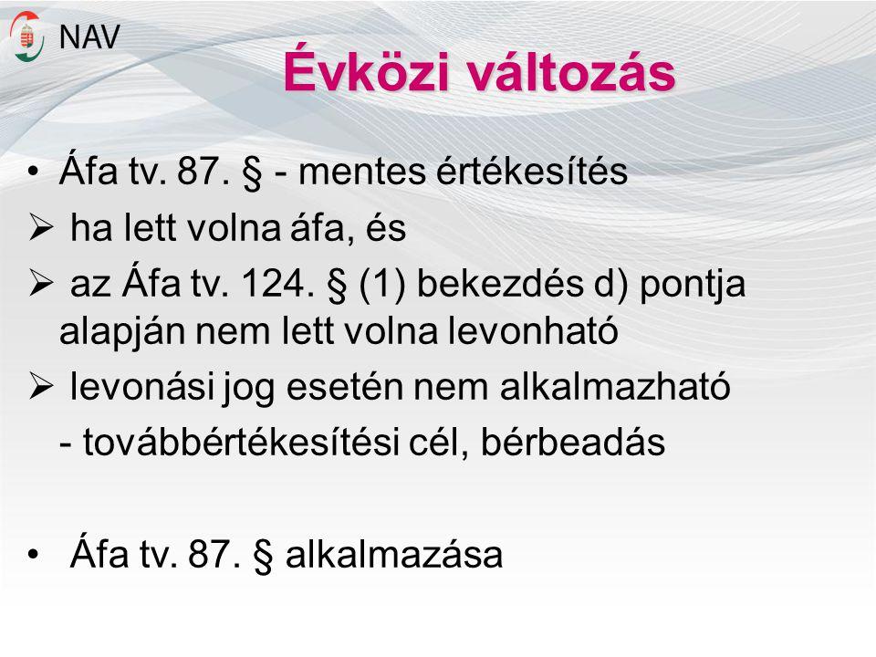 Évközi változás Áfa tv. 87. § - mentes értékesítés