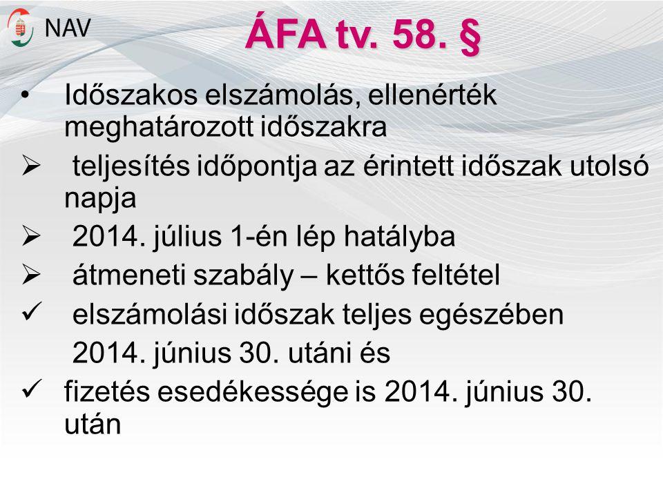 ÁFA tv. 58. § Időszakos elszámolás, ellenérték meghatározott időszakra