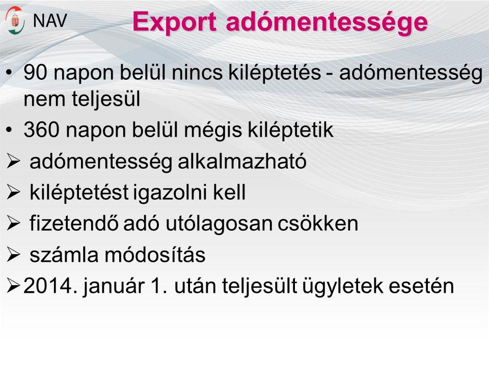 Export adómentessége 90 napon belül nincs kiléptetés - adómentesség nem teljesül. 360 napon belül mégis kiléptetik.