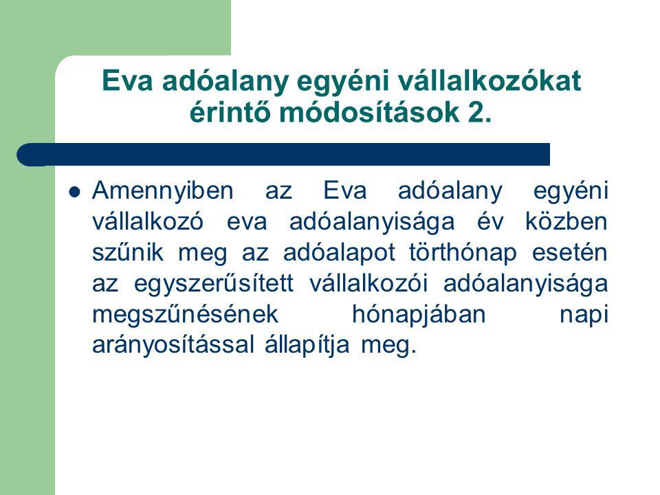 Eva adóalany egyéni vállalkozókat érintő módosítások 2.
