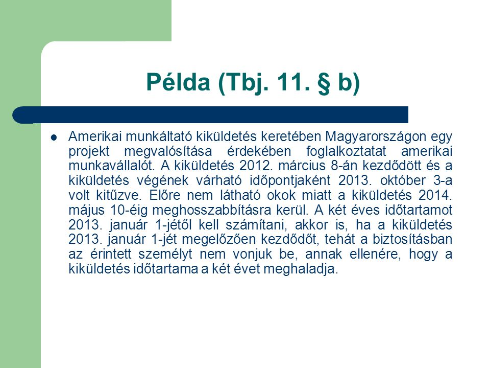 Példa (Tbj. 11. § b)