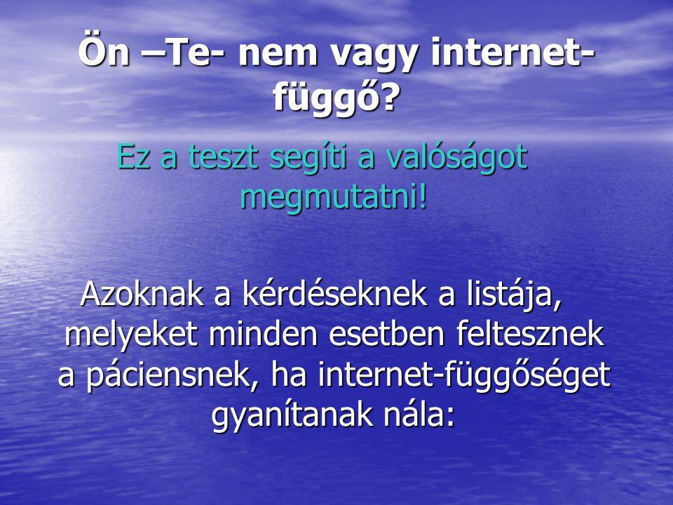 Ön –Te- nem vagy internet-függő