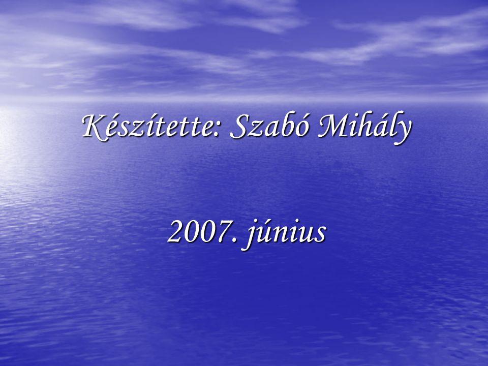 Készítette: Szabó Mihály