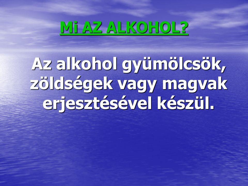 Az alkohol gyümölcsök, zöldségek vagy magvak erjesztésével készül.