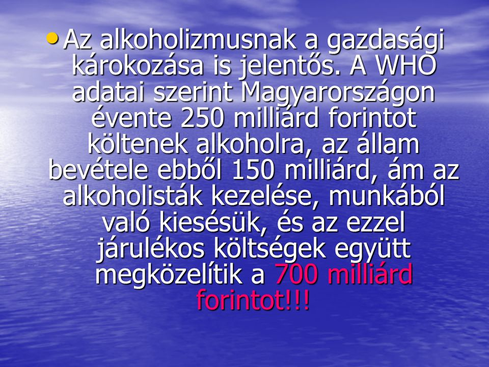 Az alkoholizmusnak a gazdasági károkozása is jelentős