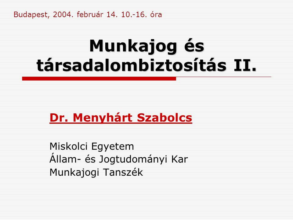 Munkajog és társadalombiztosítás II.