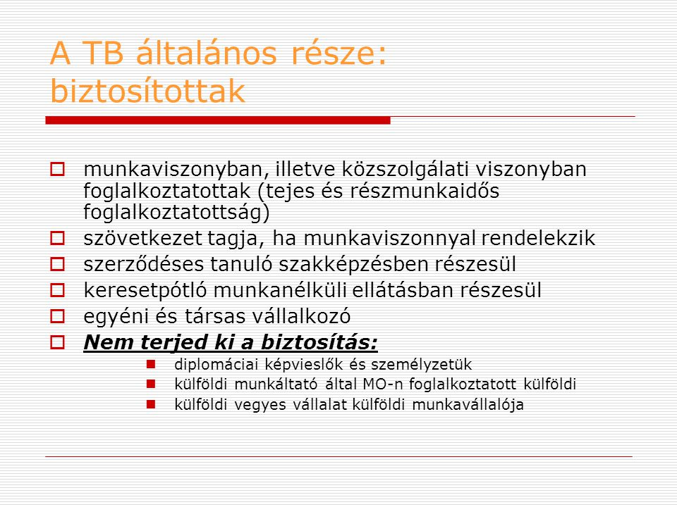 A TB általános része: biztosítottak