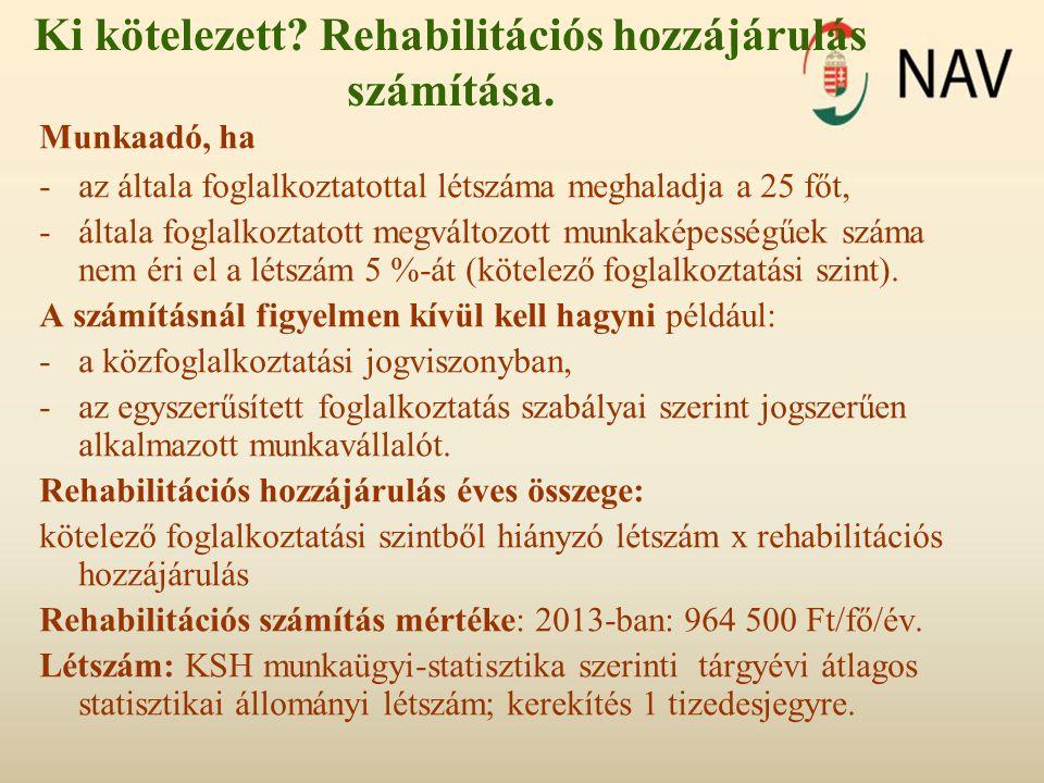 Ki kötelezett Rehabilitációs hozzájárulás számítása.