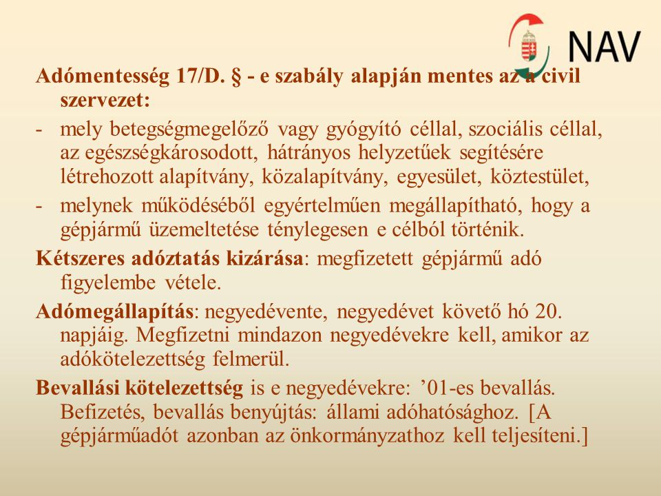 Adómentesség 17/D. § - e szabály alapján mentes az a civil szervezet: