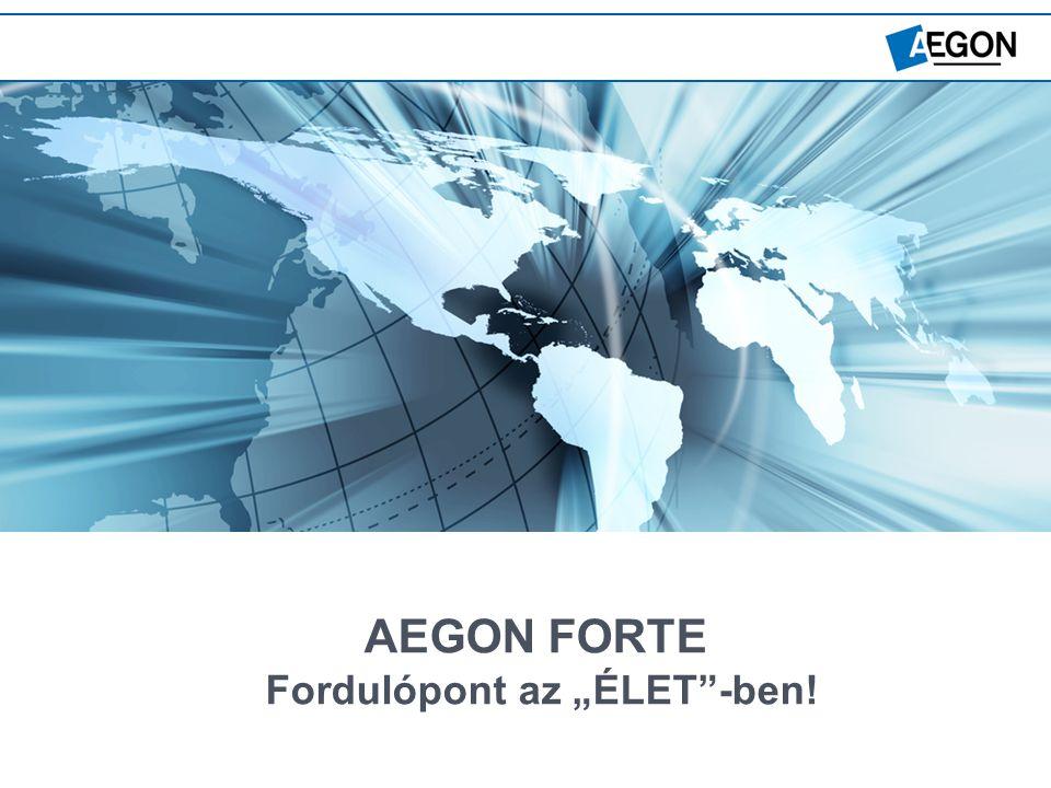 """AEGON FORTE Fordulópont az """"ÉLET -ben!"""