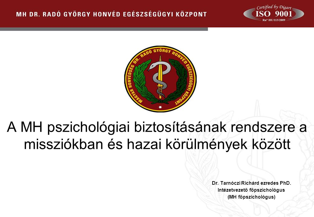 Dr. Tarnóczi Richárd ezredes PhD. Intézetvezető főpszichológus