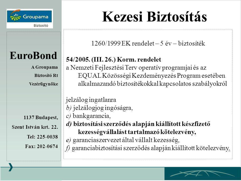 1260/1999 EK rendelet – 5 év – biztosíték