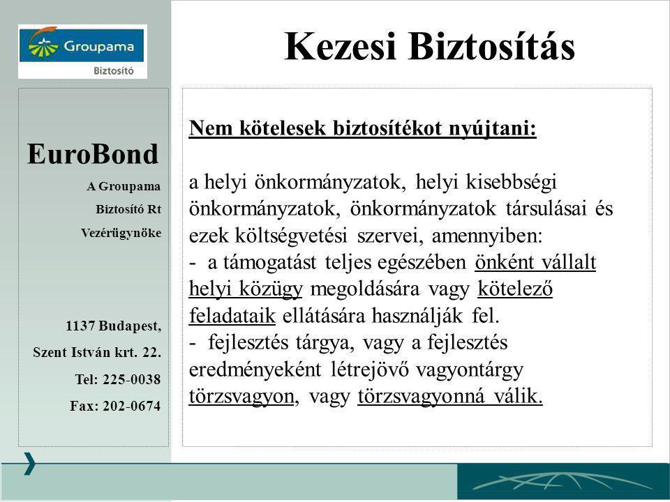 Kezesi Biztosítás EuroBond Nem kötelesek biztosítékot nyújtani: