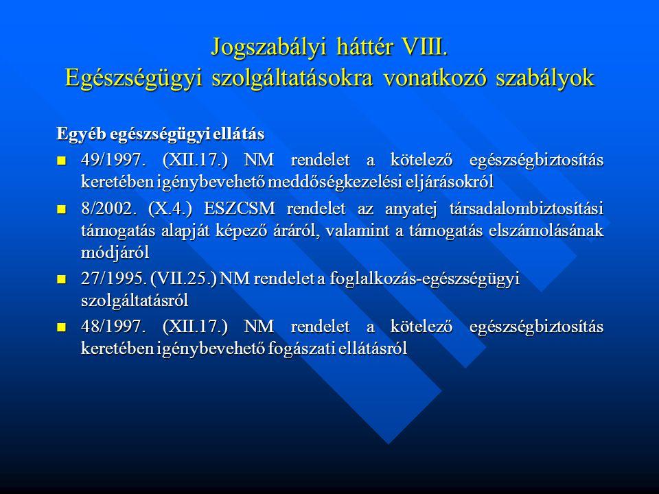 Jogszabályi háttér VIII