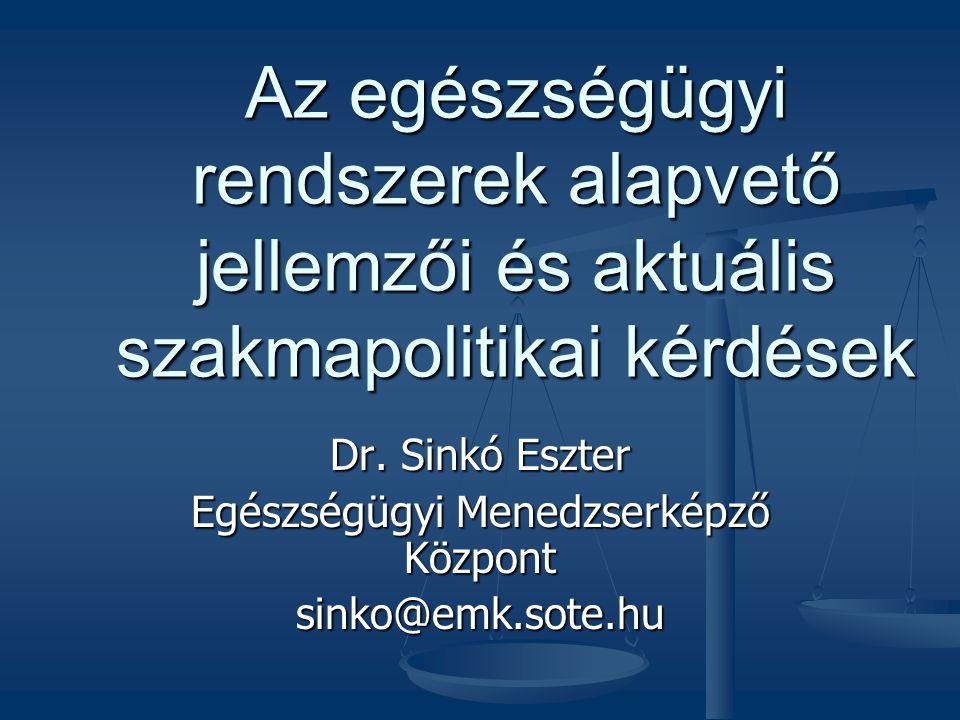 Dr. Sinkó Eszter Egészségügyi Menedzserképző Központ sinko@emk.sote.hu