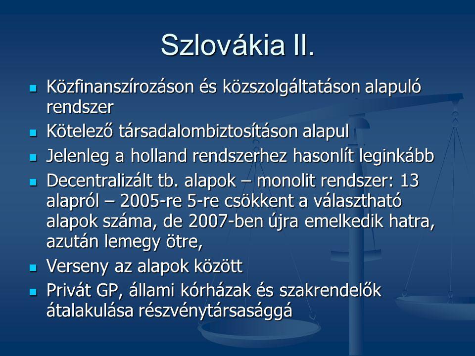 Szlovákia II. Közfinanszírozáson és közszolgáltatáson alapuló rendszer