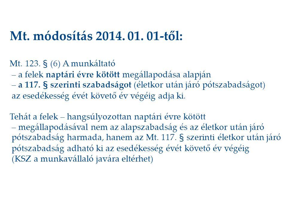 Mt. módosítás 2014. 01. 01-től: Mt. 123. § (6) A munkáltató