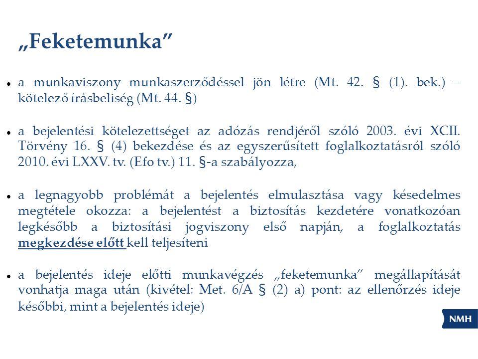 """""""Feketemunka a munkaviszony munkaszerződéssel jön létre (Mt. 42. § (1). bek.) – kötelező írásbeliség (Mt. 44. §)"""