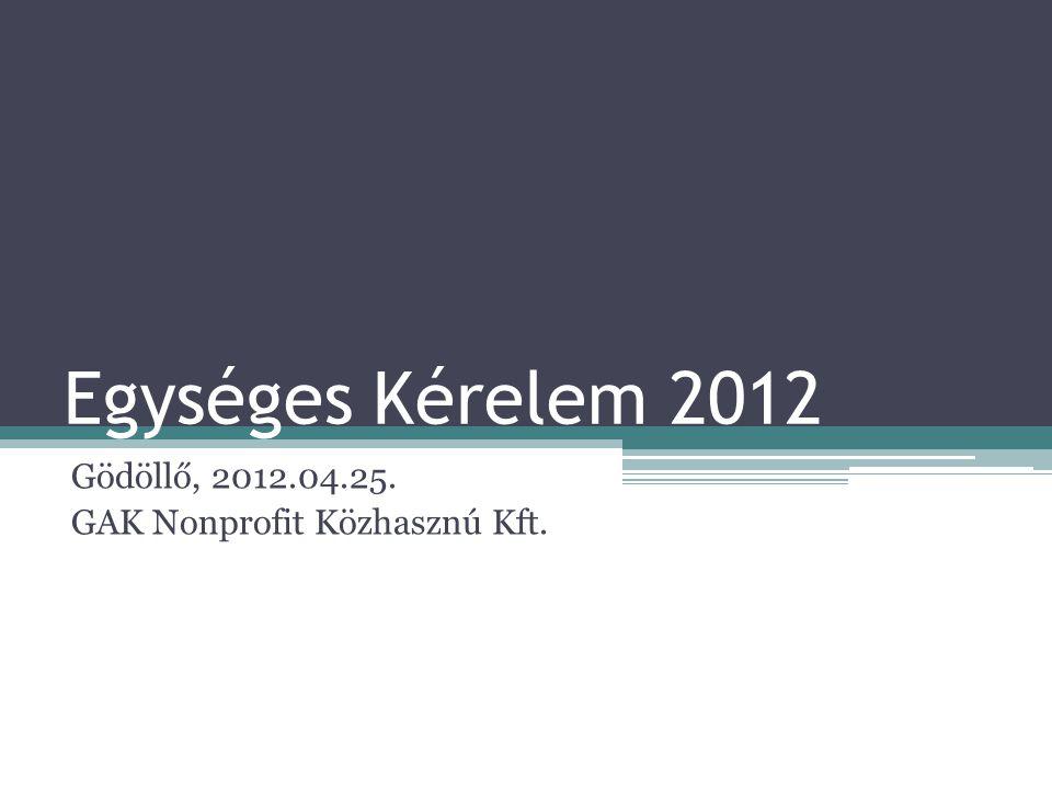 Gödöllő, 2012.04.25. GAK Nonprofit Közhasznú Kft.