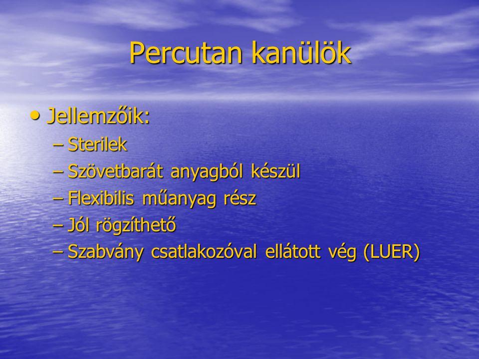 Percutan kanülök Jellemzőik: Sterilek Szövetbarát anyagból készül