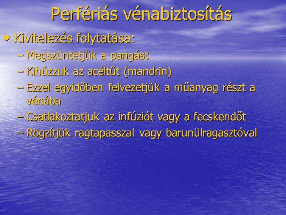 Perfériás vénabiztosítás