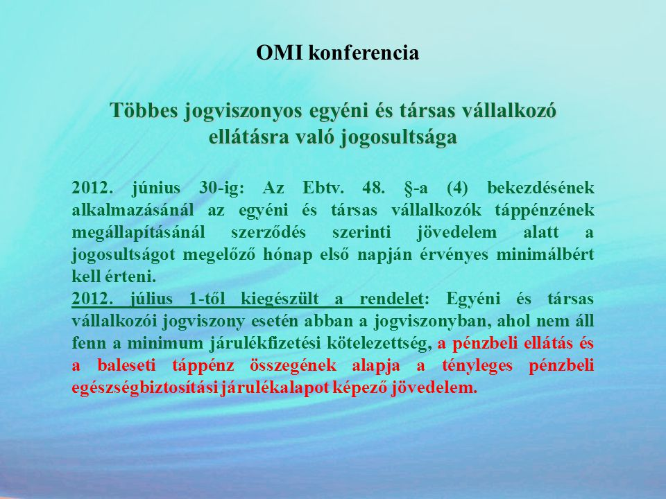 OMI konferencia Többes jogviszonyos egyéni és társas vállalkozó ellátásra való jogosultsága.