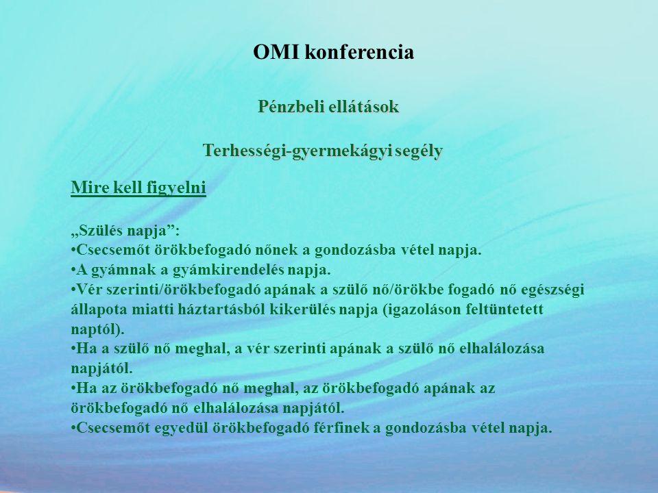 OMI konferencia Pénzbeli ellátások Terhességi-gyermekágyi segély