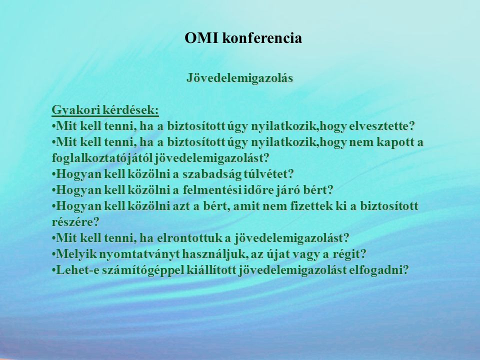 OMI konferencia Jövedelemigazolás Gyakori kérdések: