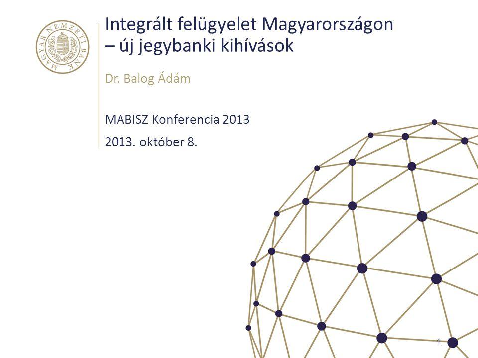 Integrált felügyelet Magyarországon – új jegybanki kihívások