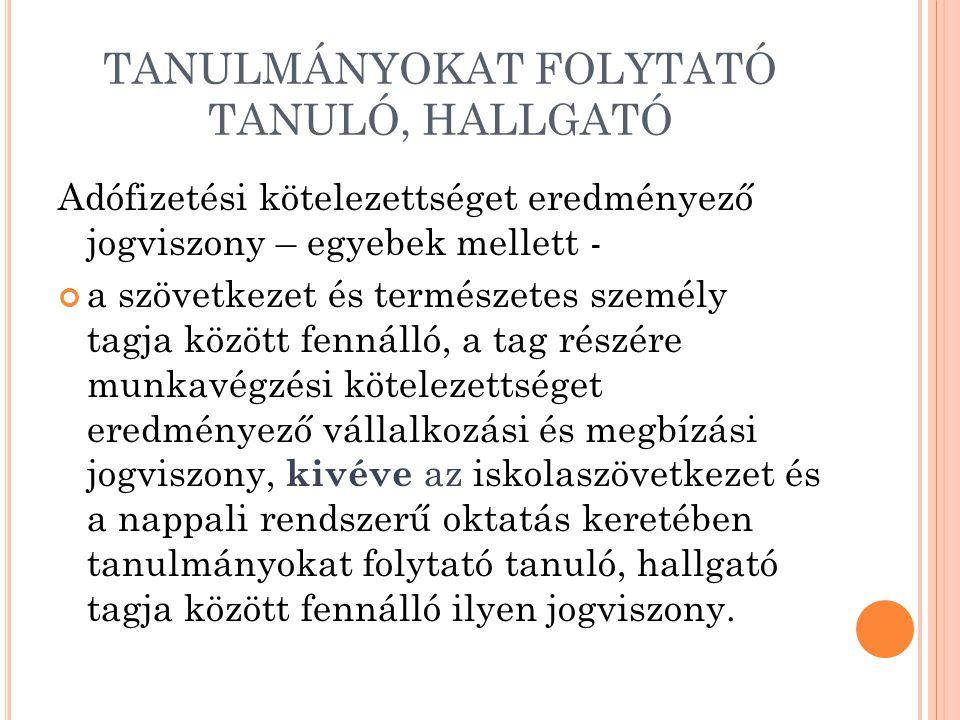 TANULMÁNYOKAT FOLYTATÓ TANULÓ, HALLGATÓ