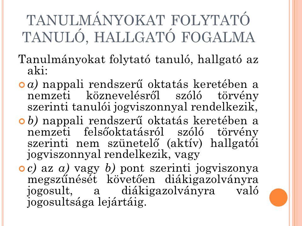 TANULMÁNYOKAT FOLYTATÓ TANULÓ, HALLGATÓ FOGALMA