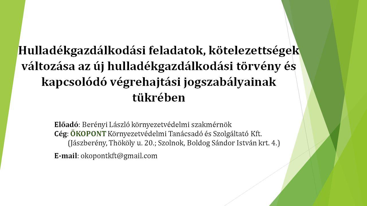 Előadó: Berényi László környezetvédelmi szakmérnök