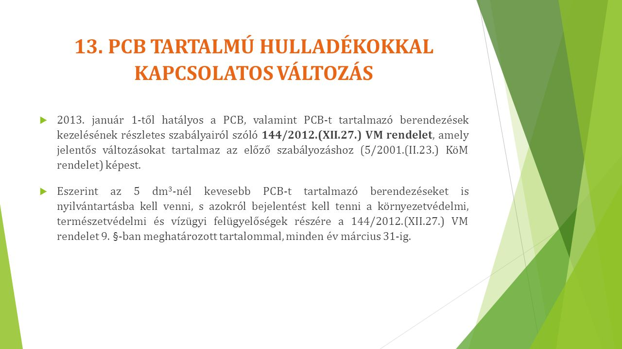 13. PCB TARTALMÚ HULLADÉKOKKAL KAPCSOLATOS VÁLTOZÁS