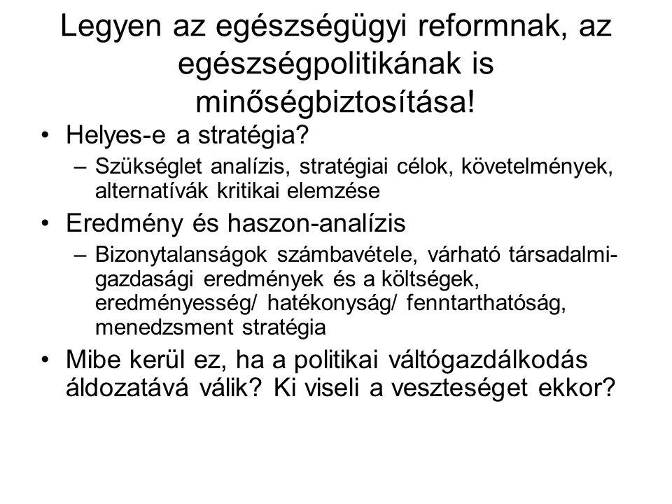 Legyen az egészségügyi reformnak, az egészségpolitikának is minőségbiztosítása!