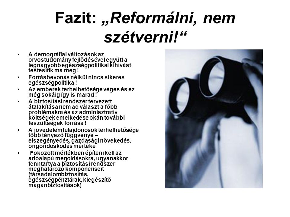 """Fazit: """"Reformálni, nem szétverni!"""