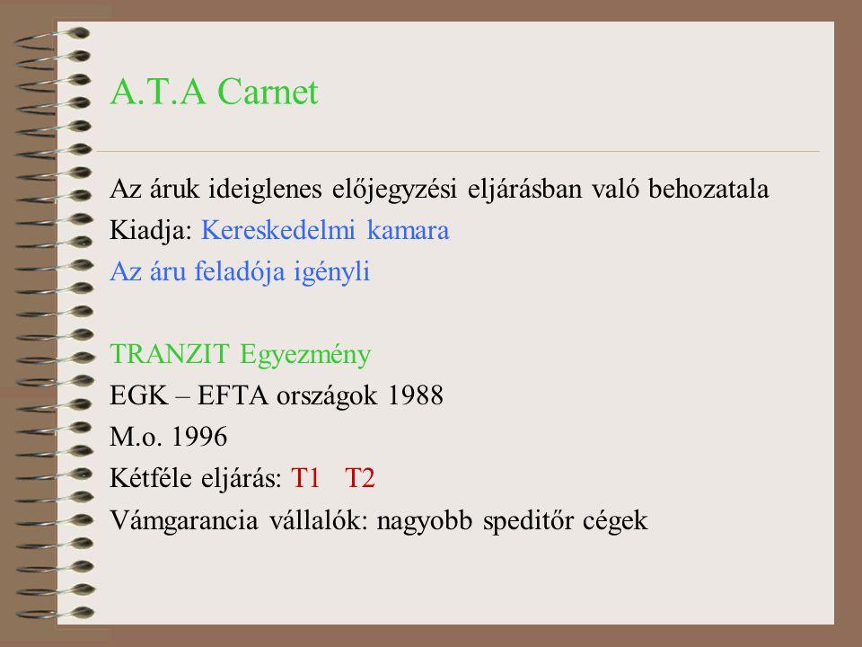 A.T.A Carnet Az áruk ideiglenes előjegyzési eljárásban való behozatala
