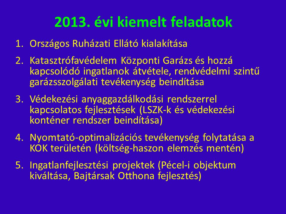 2013. évi kiemelt feladatok Országos Ruházati Ellátó kialakítása