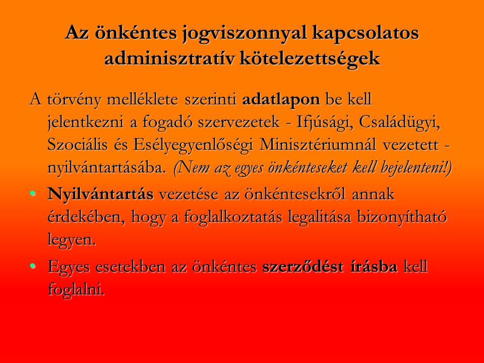 Az önkéntes jogviszonnyal kapcsolatos adminisztratív kötelezettségek
