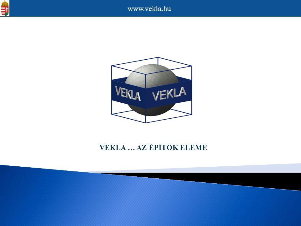 www.vekla.hu VEKLA … AZ ÉPÍTŐK ELEME